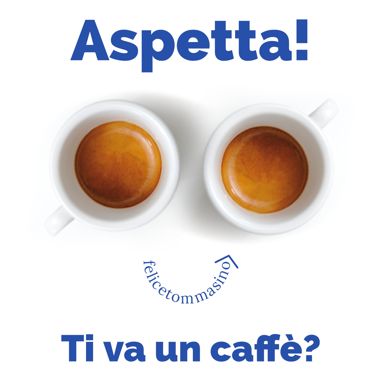 """Due tazzine di caffè, il logo di Felice Tommasino a forma di sorriso, compongono una faccia. Sopra, il testo con la scritta """"Aspetta!"""" sotto """"Ti va un caffè?"""" che invita ad offrire un caffè all'autore se il contenuto è stato utile."""